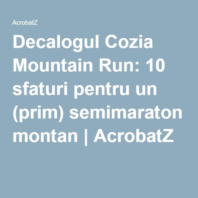 Decalogul Cozia Mountain Run: 10 sfaturi pentru un (prim) semimaraton montan | AcrobatZ