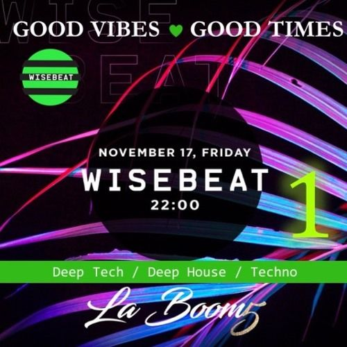 La Boom 20171117 v1 @ Wisebeat GVGT by Wisebeat on SoundCloud