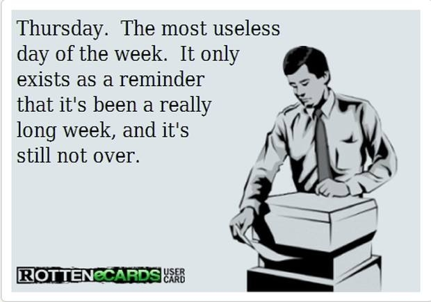 Ecard thursdayFunny Image, Laugh, Quotes, Funny Pictures, Thursday ...Your Ecards Work Thursday