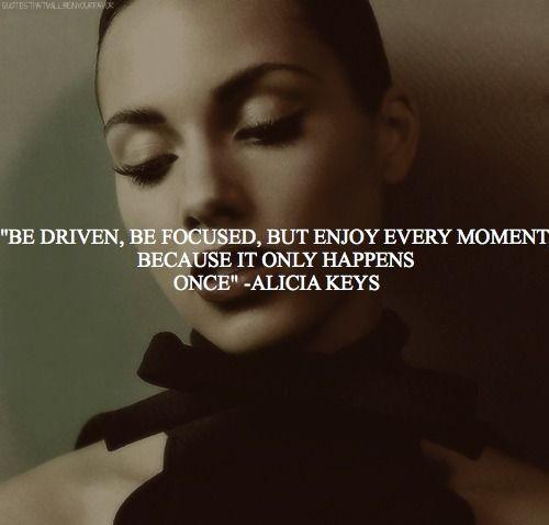 - Alicia Keys
