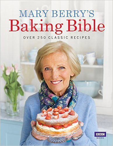"Mary Berry's Baking Bible Over 250 Classic Recipes Mary Berry 8601200766158 <a href=""http //Amazon.com"" rel=""nofollow"" target=""_blank"">Amazon.com</a> Books"