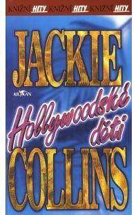 Hollywoodské děti - Jackie Collins #alpress #jackie #collins #román #knihy #bestseller #paperback