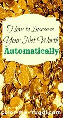 Wondering how to increase your net worth? Find out one easy way to increase your net worth automatically! Reduce stress- it's easier than you think.