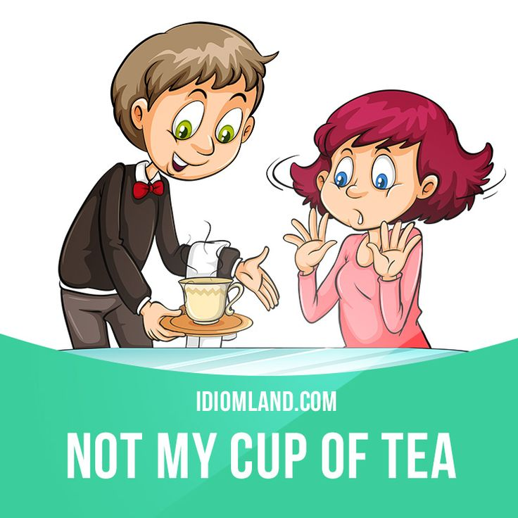"""Not your cup of tea"" means ""not what you like"". Example: Thanks for inviting me, but opera isn't really my cup of tea. #idiom #idioms #saying #sayings #phrase #phrases #expression #expressions #english #englishlanguage #learnenglish #studyenglish #language #vocabulary #dictionary #grammar #efl #esl #tesl #tefl #toefl #ielts #toeic #englishlearning #vocab #wordoftheday #phraseoftheday"
