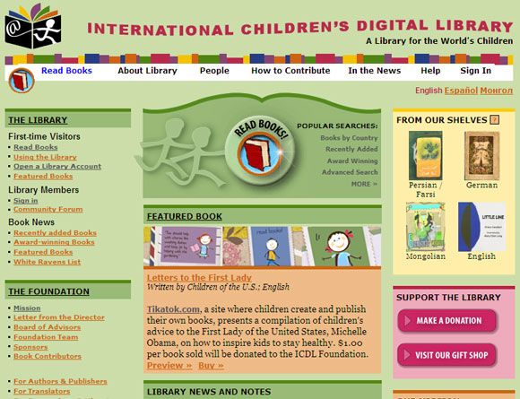 International Children's Digital Library - free access to children's lit from around the world.  Supports a few languages.  Free registration allows you to save favorites, set preferred language, and bookmark books you plan to come back to.