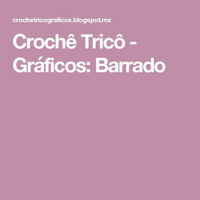 Crochê Tricô - Gráficos: Barrado
