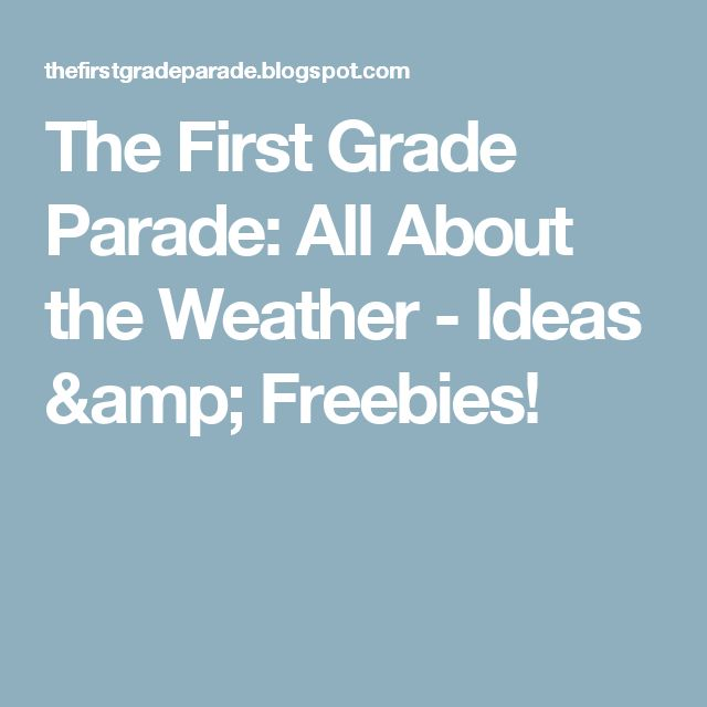 The First Grade Parade: All About the Weather - Ideas & Freebies!