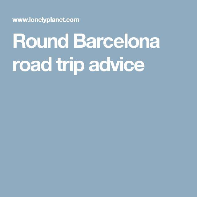 Round Barcelona road trip advice