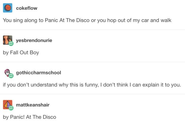 And this one, which adds Fall Out Boy into the mix:   18 Funny-Ass Posts About Panic! At The Disco