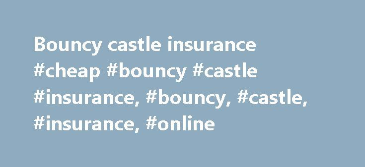 Bouncy castle insurance #cheap #bouncy #castle #insurance, #bouncy, #castle, #insurance, #online http://honolulu.nef2.com/bouncy-castle-insurance-cheap-bouncy-castle-insurance-bouncy-castle-insurance-online/  # Bouncy Castle Insurance Bouncy Castles Insurance Quotes We can cover all of your Bouncy Castle Insurance needs. For a quick competitive quote or for further information and advice, talk to one of our experienced staff members today on 0845 388 70 15. or alternatively request a quote…