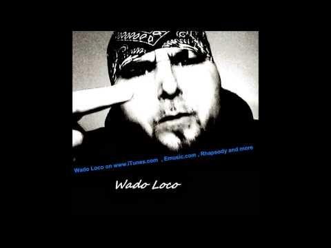 Wado Loco - A mix breed Whiteboy - Rap Music Cd's on Amazon.com by Wado Loco . Right from the start - life goes - Wado Loco - iTunes  https://itunes.apple.com/us/artist/wado-loco/id442076667  Wado Loco . Cd's to downloads http://www.amazon.com/s/ref=nb_sb_noss?url=search-alias%3Daps=Wado%20Loco%20