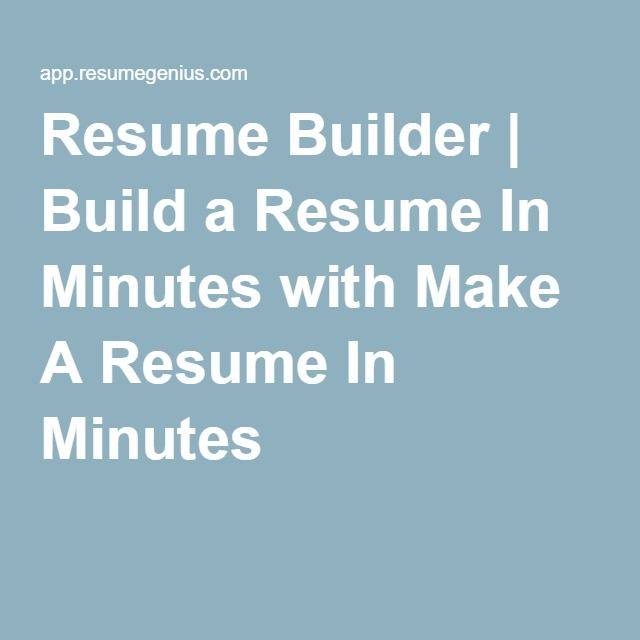 Resume Builder | Build a Resume In Minutes with Make A Resume In Minutes