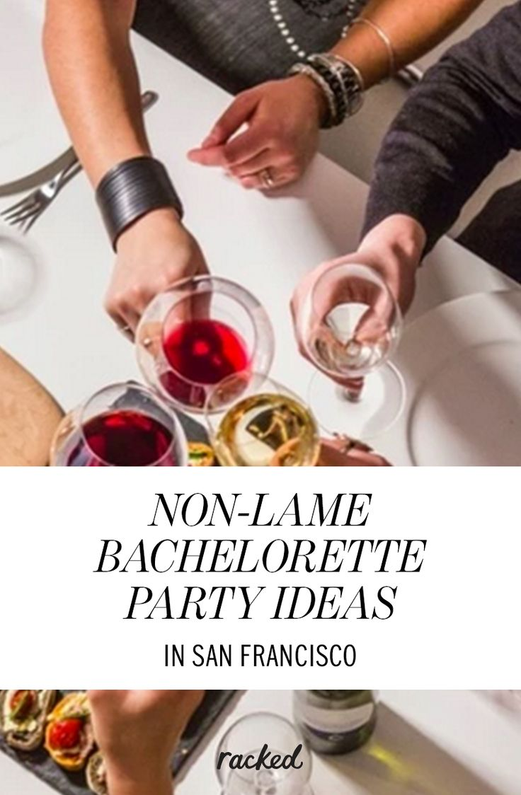 Classy Bachelorette Party Ideas In San Francisco: (http://sf.racked.com/maps/san-francisco-bachelorette-party-ideas)
