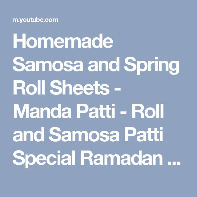 Homemade Samosa and Spring Roll Sheets - Manda Patti - Roll and Samosa Patti Special Ramadan Recipe - YouTube