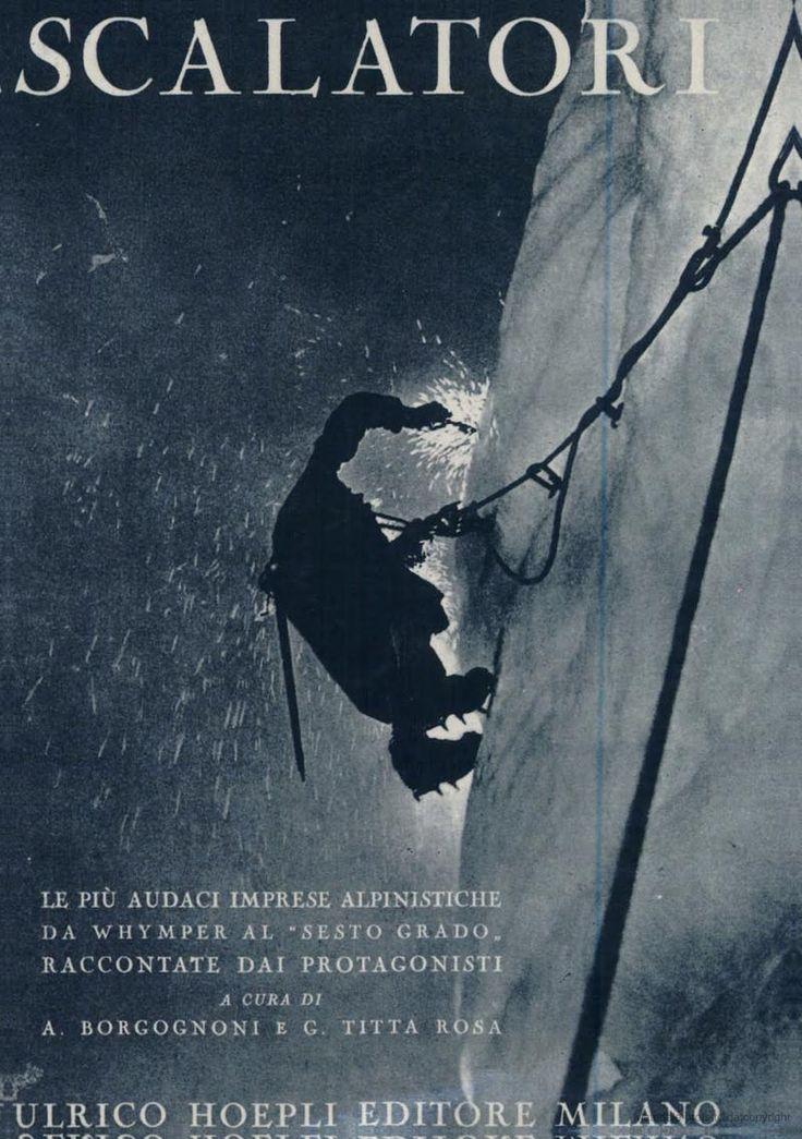 Scalatori. Le più audaci imprese alpinistiche da Whymper al «Sesto grado» raccontate dai protagonisti