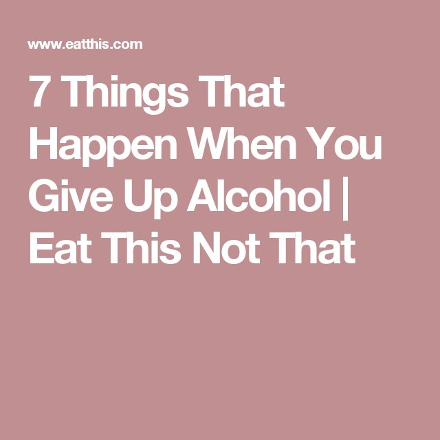 7 Things That Happen When You Give Up Alcohol | Eat This Not That