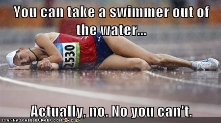 hahahah, we don't play sports out of the water