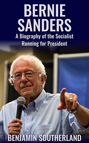 Bernie Sanders: A Biography of the Socialist Running for President by Benjamin Southerland http://www.amazon.com/dp/B017JHNFVM/ref=cm_sw_r_pi_dp_Mk0rwb1GGDP75