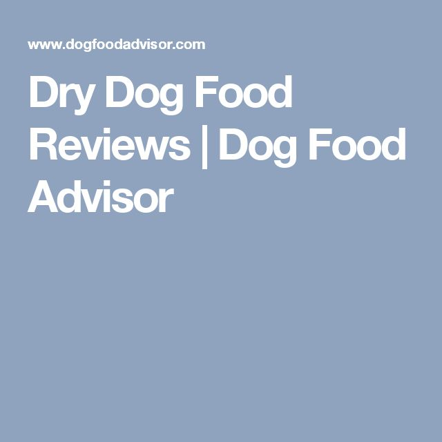 Dry Dog Food Reviews | Dog Food Advisor