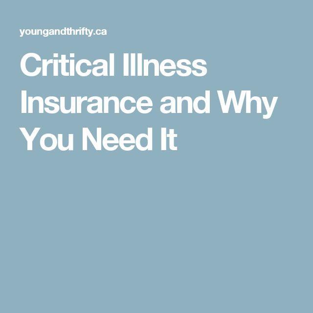 Critical Illness Insurance and Why You Need It