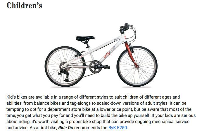 RideOn Magazine's Guide to buying bikes, including children's bikes. They recommend buying from a bike store and, buying a ByK Kids Bike!!