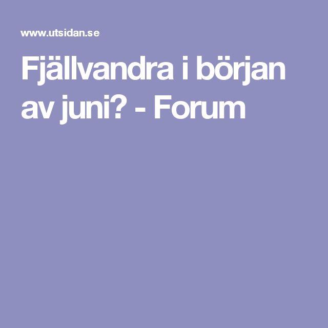 Fjällvandra i början av juni? - Forum