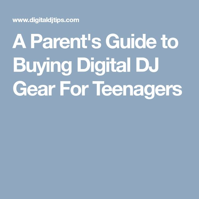 A Parent's Guide to Buying Digital DJ Gear For Teenagers