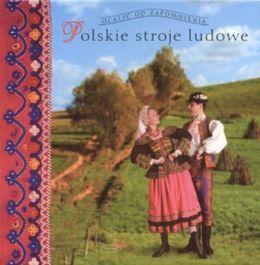 Polskie stroje ludowe. Tom 1-Piskorz-Branekova Elżbieta