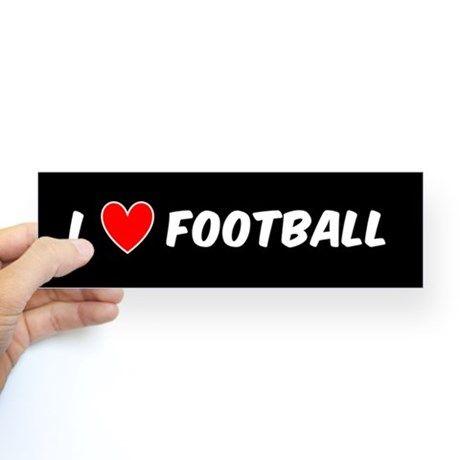 I LOVE FOOTBALL Bumper Stickers #bumpersticker #football #afl #nfl #soccer #ncaa #footy #cfl #iheart #ilove #iluv #love #luv #heart