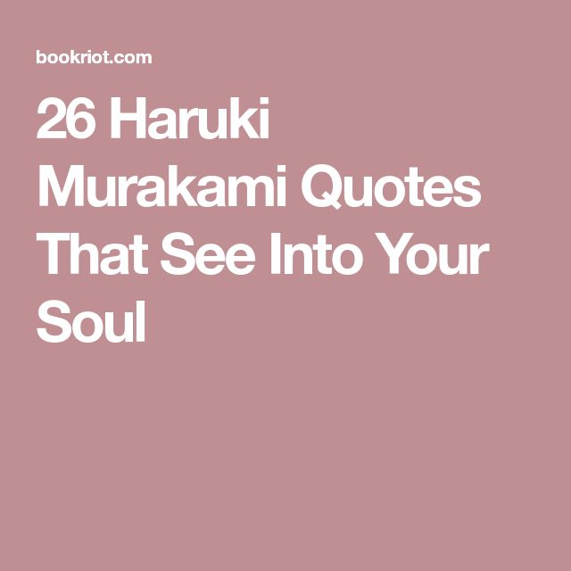 26 Haruki Murakami Quotes That See Into Your Soul