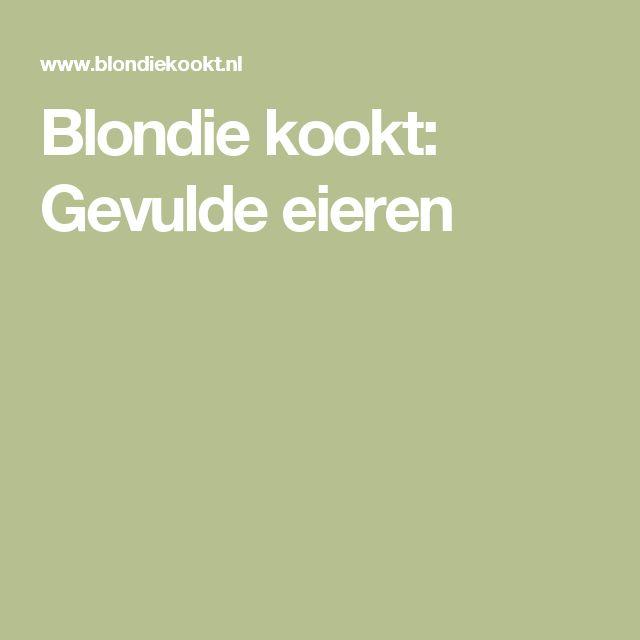Blondie kookt: Gevulde eieren