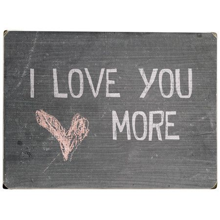 "I want to put this adorable ""I love you more"" wood wall art on the gallery wall in the master bedroom"