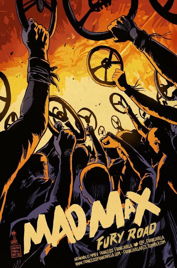 Mad Max: Fury Road - Tonight We Drive! by Francesco Francavilla *