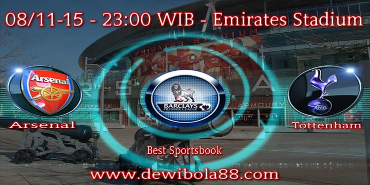 Dewibola88.com | ENGLISH PREMIER LAEGUE | Arsenal vs Tottenham | Gmail        :  ag.dewibet@gmail.com YM           :  ag.dewibet@yahoo.com Line         :  dewibola88 BB           :  2B261360 Path         :  dewibola88 Wechat       :  dewi_bet Instagram    :  dewibola88 Pinterest    :  dewibola88 Twitter      :  dewibola88 WhatsApp     :  dewibola88 Google+      :  DEWIBET BBM Channel  :  C002DE376 Flickr       :  felicia.lim Tumblr       :  felicia.lim Facebook     :  dewibola88