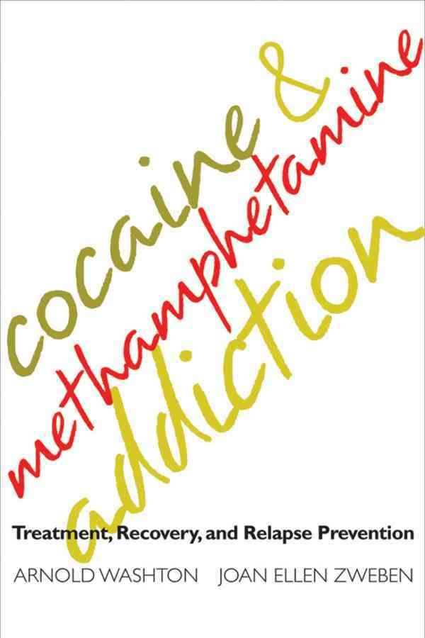 Cocaine & Methamphetamine Addiction: Treatment, Recovery, and Relapse Prevention