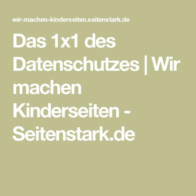 Das 1x1 des Datenschutzes | Wir machen Kinderseiten - Seitenstark.de