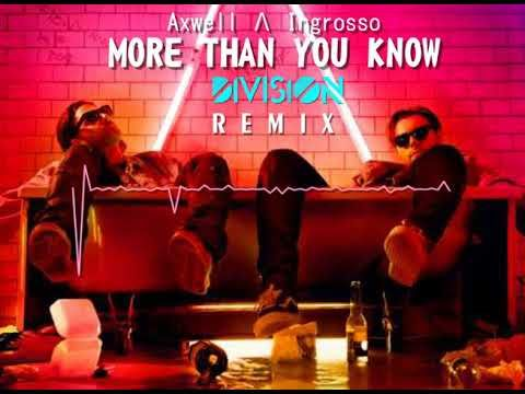 More Than You Know - Axwell Ingrosso ( DIVISION REMIX )