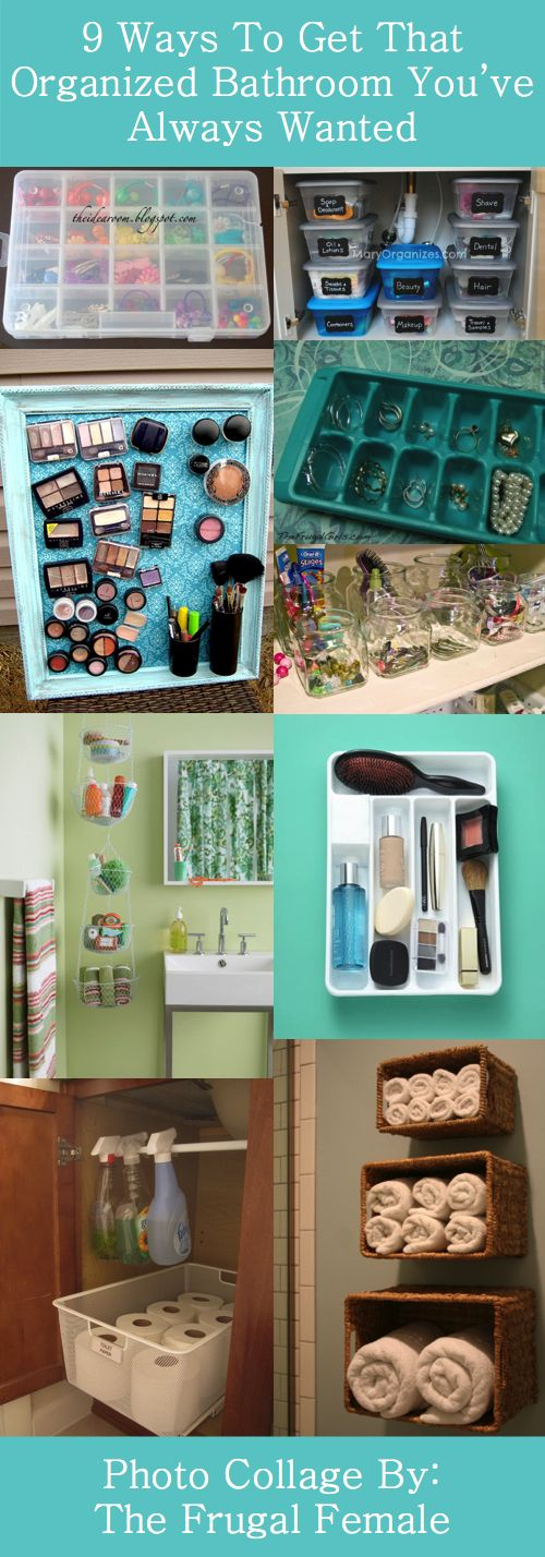 9 Ways To Get That Organized Bathroom You've Always Wanted - The Frugal Female