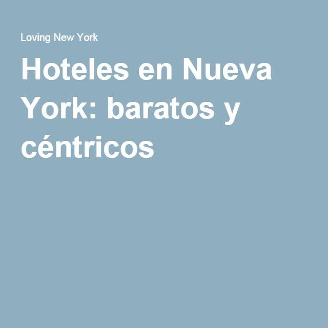 Hoteles en Nueva York: baratos y céntricos