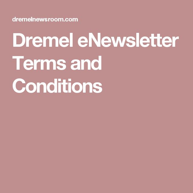 Dremel eNewsletter Terms and Conditions