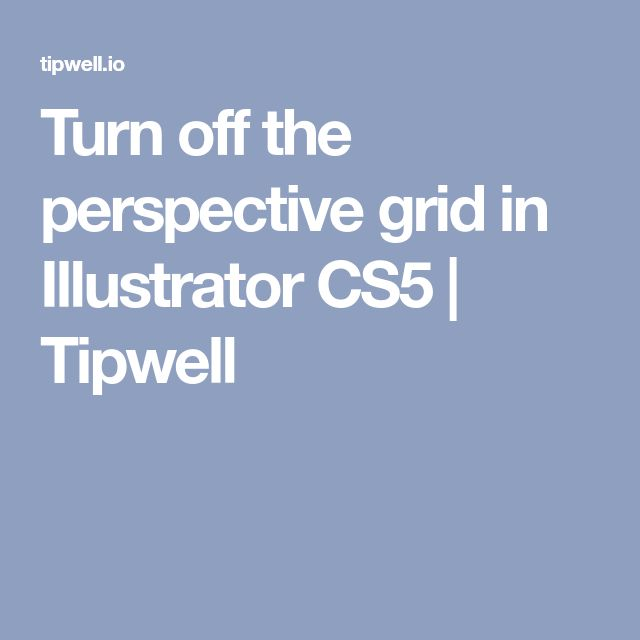 Turn off the perspective grid in Illustrator CS5 | Tipwell