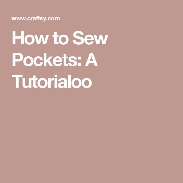 How to Sew Pockets: A Tutorialoo