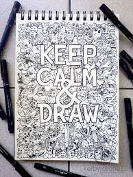Google Image Result for http://th08.deviantart.net/fs71/PRE/i/2013/120/3/e/doodle_art__keep_calm_and_draw_by_kerbyrosanes-d63kxb4.jpg