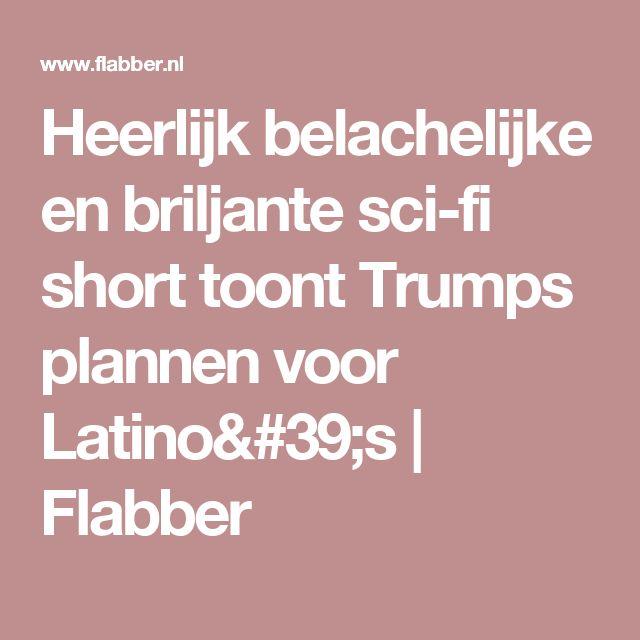 Heerlijk belachelijke en briljante sci-fi short toont Trumps plannen voor Latino's | Flabber