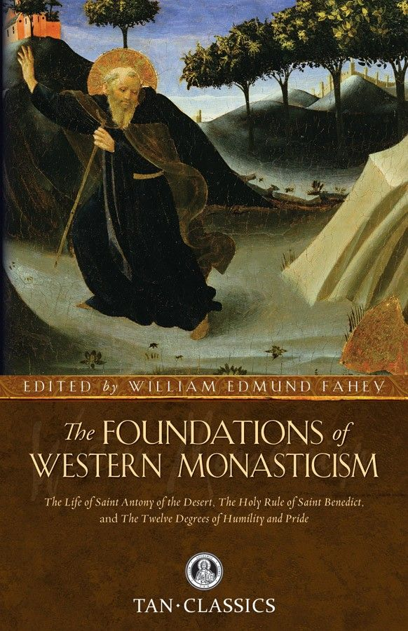 The Foundations Of Western Monasticism Catholic Books Rule Of St Benedict Catholic Prayers