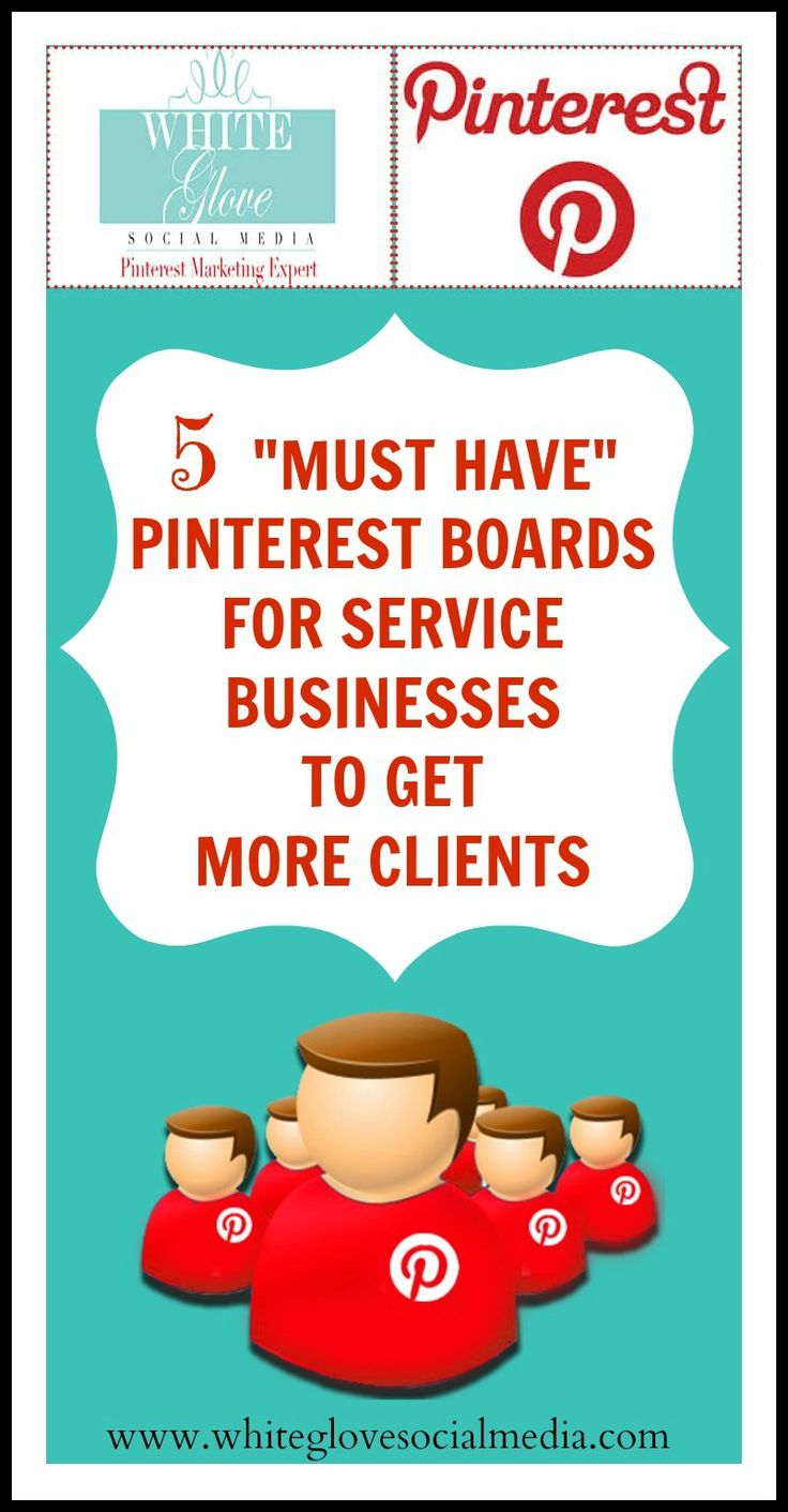 """5 """"Must Have"""" #Pinterest Boards For Service #Businesses To Get More Clients ✭Pinterest Consultant Vancouver✭"""