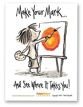 """Proudly display this poster featuring an original illustration by Peter H. Reynolds: Vashti and The Dot. Vashti stars in Peter's book The Dot, the story of a caring teacher who dares her student to """"make her mark."""" We urge you to share Peter's message about the importance of nurturing creativity with this beautiful poster! 18""""x24"""" size available for $9.95. A larger size is also available. © 2011 Peter H. Reynolds"""