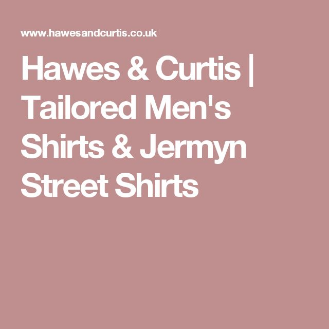 Hawes & Curtis | Tailored Men's Shirts & Jermyn Street Shirts