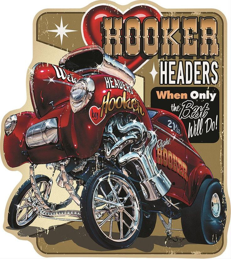 "Hooker Headers Gasser Die-Cut Embossed Metal Sign:  When only the best will do, equip your wall with this outrageous Hooker Headers die-cut 28-gauge metal sign, sporting embossed details all over the cartoon gasser. 11 1/2"" x 13"""