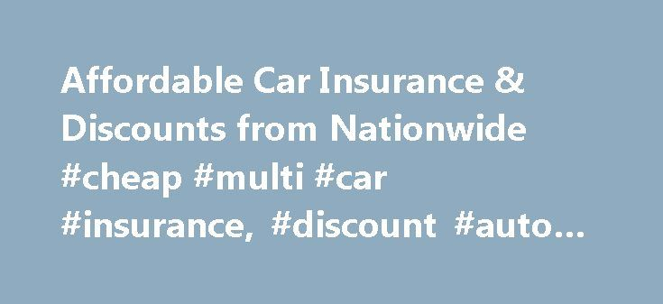 Affordable Car Insurance & Discounts from Nationwide #cheap #multi #car #insurance, #discount #auto #insurance http://education.nef2.com/affordable-car-insurance-discounts-from-nationwide-cheap-multi-car-insurance-discount-auto-insurance/  # Get Affordable Car Insurance With Discounts from Nationwide Dependable car insurance shouldn't have to break the bank. That's why Nationwide offers discounted rates on car insurance coverage and gives members a variety of ways to save. Learn more about…